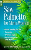 Winston, David: Saw Palmetto for Men &amp; Women: Herbal Healing for the Prostate, Urinary Tract, Immune System and More
