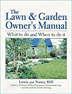 The Lawn & Garden Owner's Manual by Lewis…