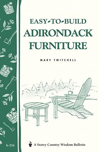 easy-to-build-adirondack-furniture-storeys-country-wisdom-bulletin-a-216-storey-country-wisdom-bulletin