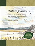 Maguire, Mary: Nature Journal: A Guided Journal for Illustrating and Recording Your Observations of the Natural World