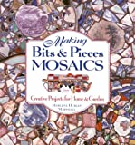 Marshall, Marlene Hurley: Making Bits & Pieces Mosaics: Creative Projects for Home & Garden
