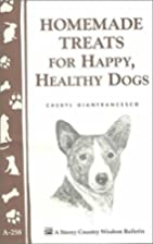 Homemade Treats for Happy, Healthy Dogs by…