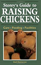 Storey's Guide to Raising Chickens: Care /…