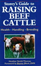 Storey's Guide to Raising Beef Cattle:…