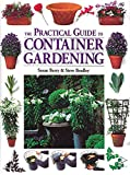 Berry, Susan: The Practical Guide to Container Gardening