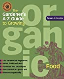Alcorn, Stephen: The Gardener's A-Z Guide to Growing Organic Food