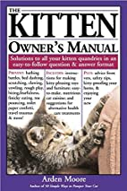 The Kitten Owner's Manual: Solutions to all…