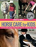 Hill, Cherry: Cherry Hill's Horse Care for Kids