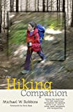 Robbins, Michael W.: The Hiking Companion: Getting the Most from the Trail Experience Throughout the Seasons  Where to Go, What to Bring, Basic Navigation, and Backpacking