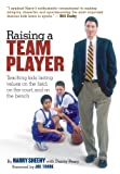 Sheehy, Harry: Raising a Team Player: Teaching Kids Lasting Values on the Field, on the Court and on the Bench