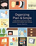Smallin, Donna: Organizing Plain and Simple: A Ready Reference Guide With Hundreds If Solutions to Your Everyday Clutter Challenges