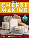 Carroll, Ricki: Home Cheese Making: Recipes for 75 Homemade Cheeses