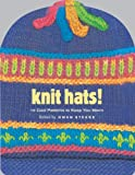 Steege, Gwen: Knit Hats!: 15 Cool Patterns to Keep You Warm