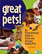 Great Pets!: An Extraordinary Guide to Usual…