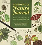 Keeping a Nature Journal: Discover a Whole…