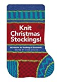 [???]: Knit Christmas Stockings!: 19 Patterns for Stockings and Ornaments