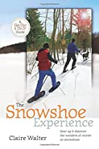 The Snowshoe Experience: A Beginner's Guide…