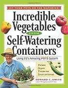 Incredible Vegetables from Self-Watering…
