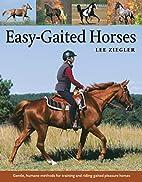 Easy-Gaited Horses: Gentle, humane methods…