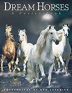 Dream Horses: A Poster Book by Bob Langrish