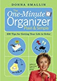 Donna Smallin: The One-Minute Organizer Plain & Simple: 500 Tips for Getting Your Life in Order