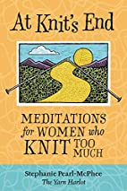 At Knit's End: Meditations for Women…