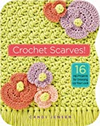 Crochet Scarves!: 16 Hip Projects for…