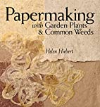 Papermaking with Garden Plants & Common…