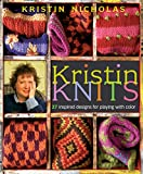 Nicholas, Kristin: Kristin Knits: 27 Inspired Designs for Playing with Color