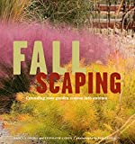 Ondra, Nancy J.: Fallscaping: Extending Your Garden Season into Autumn