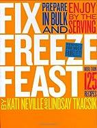 Fix, Freeze, Feast: Prepare in Bulk and…