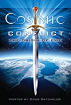 Cosmic Conflict: The Origin of Evil by Brod…