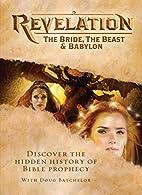 Revelation : The Bride, The Beast, & Babylon…