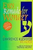 Kushner, Lawrence: Eyes Remade for Wonder: A Lawrence Kushner Reader
