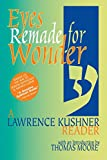 Kushner, Lawrence: Eyes Remade for Wonder: A Lawrence Kushner Reader