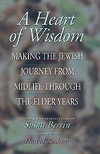 A Heart of Wisdom: Making the Jewish Journey…