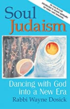 Soul Judaism: Dancing With God into a New…