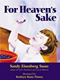 Sasso, Sandy Eisenberg: For Heaven's Sake