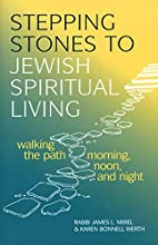 Stepping Stones to Jewish Spiritual Living:…