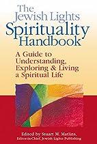 The Jewish Lights Spirituality Handbook: A…