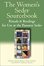 The Women's Seder Sourcebook: Rituals and…