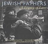 Paula Wolfson: Jewish Fathers: A Legacy of Love