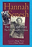 Senesh, H.: Hannah Senesh: Her Life And Diary, the First Complete Edition
