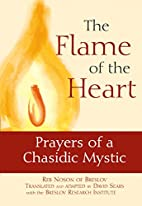 The Flame of the Heart: Prayers of a…