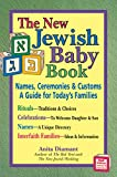Diamant, Anita: The New Jewish Baby Book: Names, Ceremonies, & Customs-a Guide for Today's Families