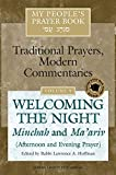 Hoffman, Lawrence A.: My People's Prayer Book: Welcoming the Night Minchah And Ma'ariv (Afternoon And Evening Prayer)