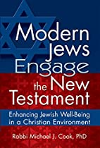 Modern Jews Engage the New Testament:…