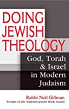 Doing Jewish Theology: God, Torah & Israel…