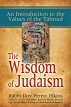 The Wisdom of Judaism: An Introduction to…