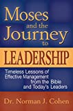 Cohen, Norman J.: Moses and the Journey to Leadership: Timeless Lessons of Effective Management from the Bible and Today's Leaders